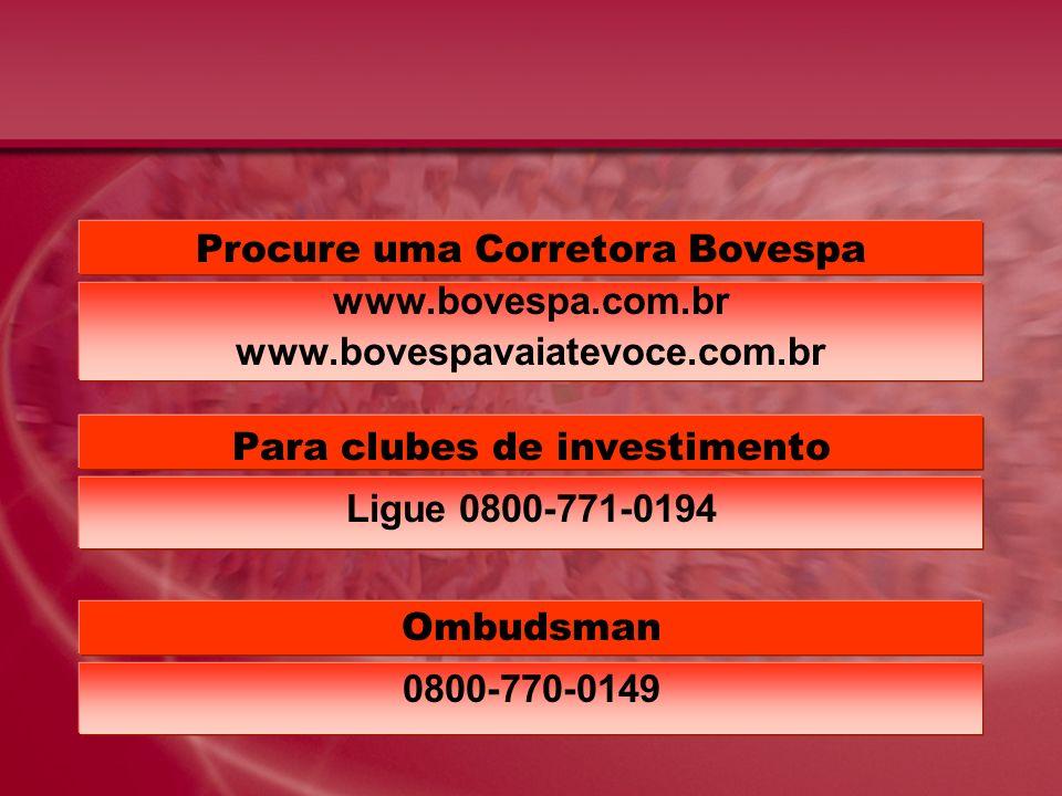 Procure uma Corretora Bovespa www.bovespa.com.br