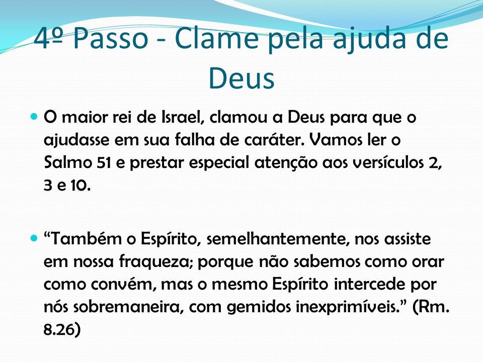 4º Passo - Clame pela ajuda de Deus