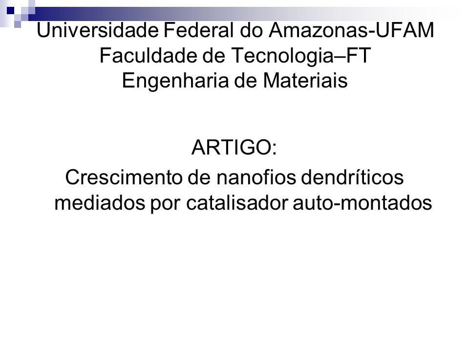 Universidade Federal do Amazonas-UFAM Faculdade de Tecnologia–FT Engenharia de Materiais