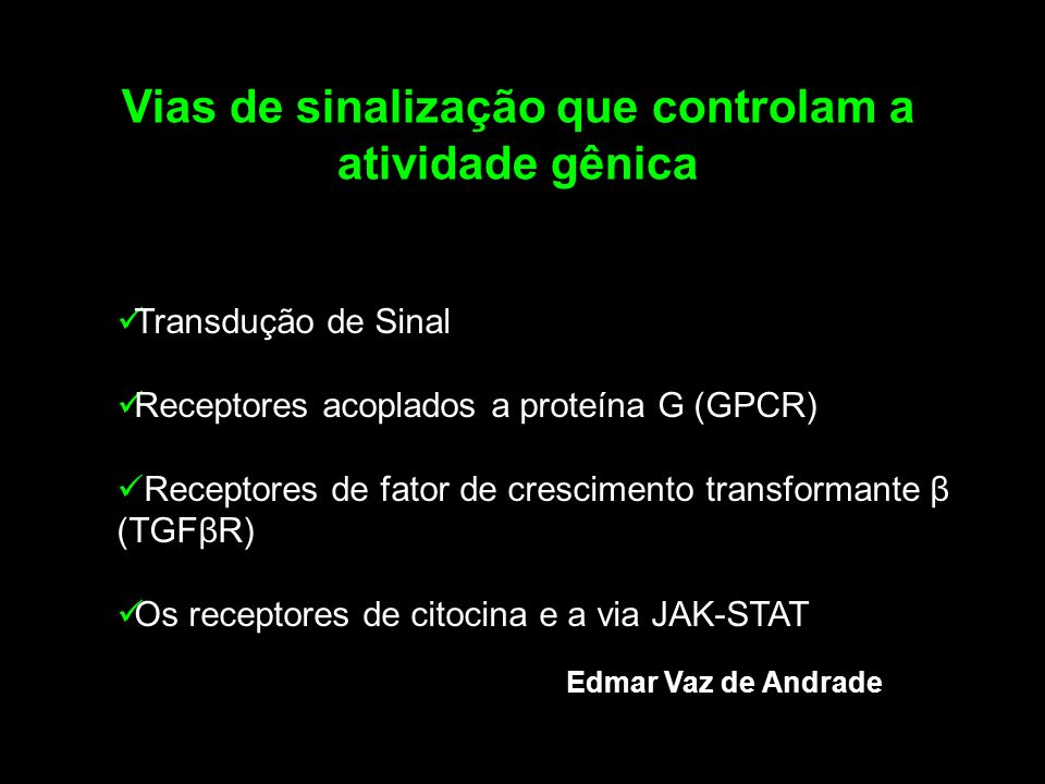 Vias de sinalização que controlam a atividade gênica