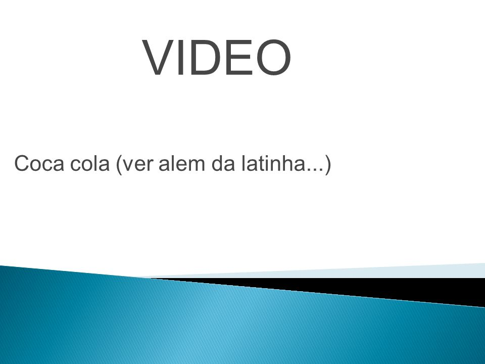 VIDEO Coca cola (ver alem da latinha...)