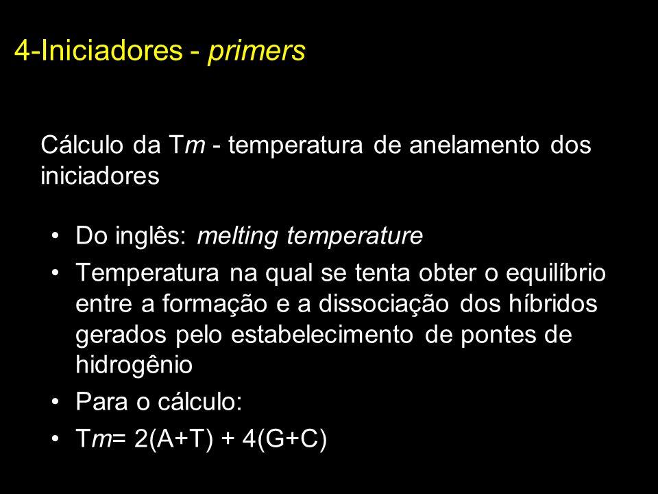 Cálculo da Tm - temperatura de anelamento dos iniciadores