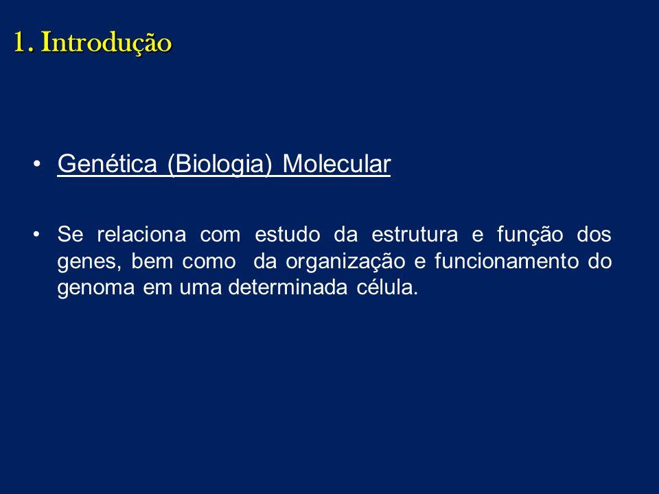 1. Introdução Genética (Biologia) Molecular