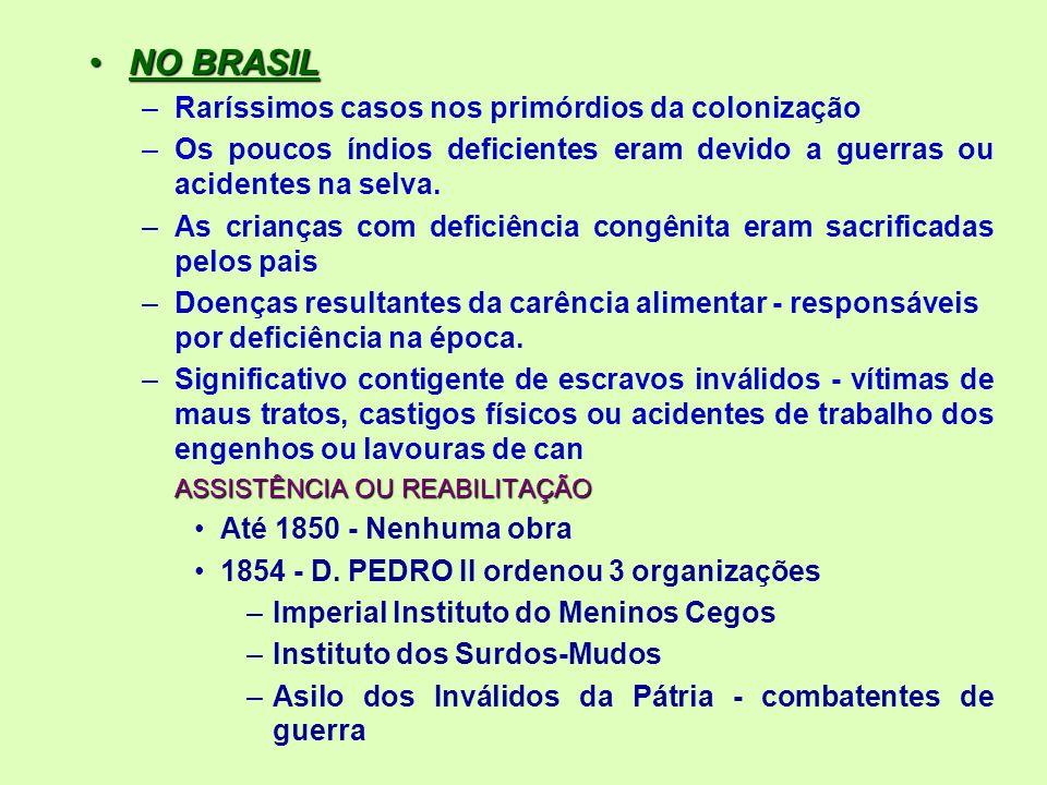 NO BRASIL Raríssimos casos nos primórdios da colonização