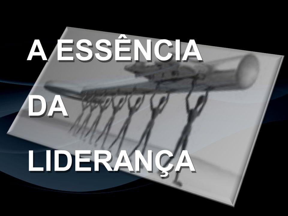 A ESSÊNCIA DA LIDERANÇA