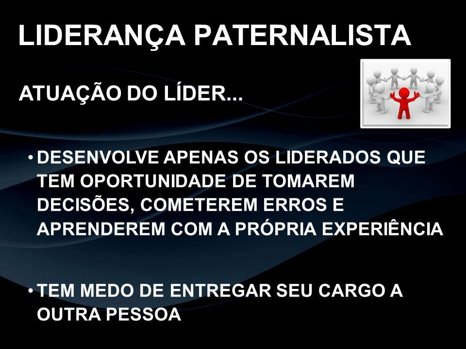 LIDERANÇA PATERNALISTA
