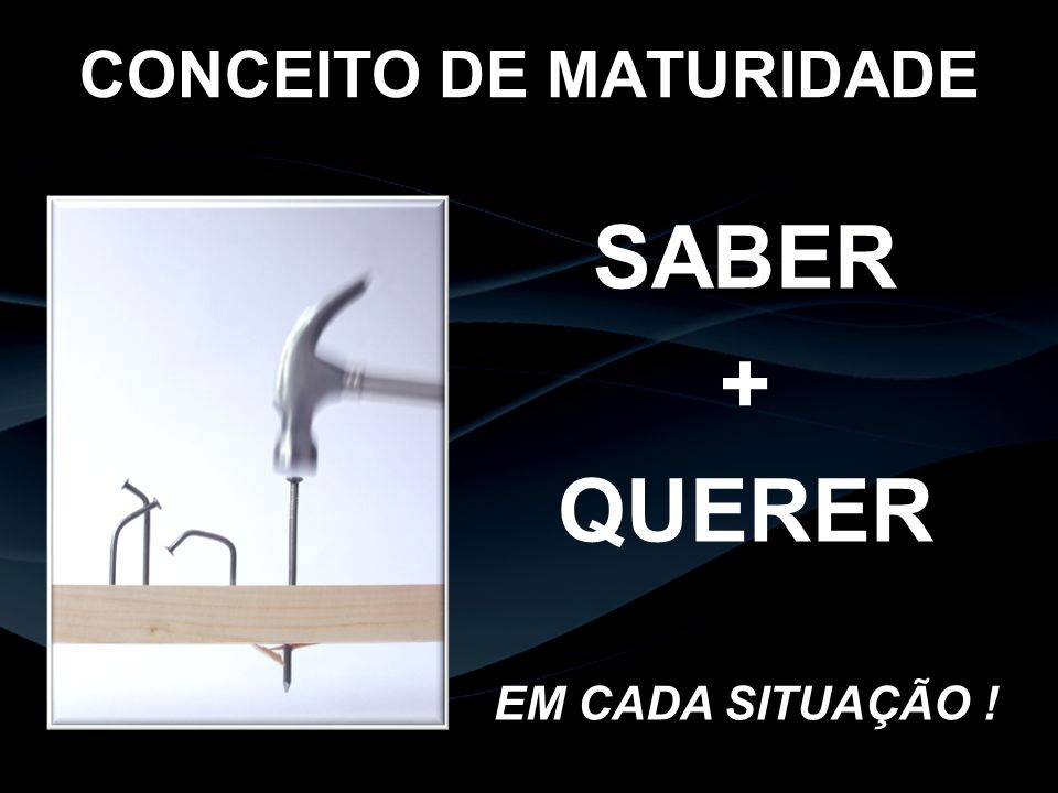 CONCEITO DE MATURIDADE