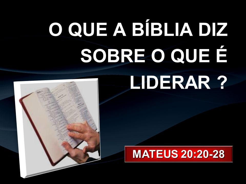 O QUE A BÍBLIA DIZ SOBRE O QUE É LIDERAR