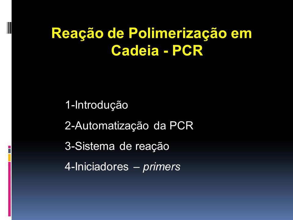 Reação de Polimerização em Cadeia - PCR