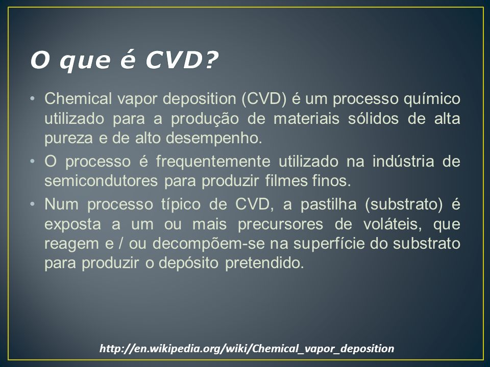 O que é CVD