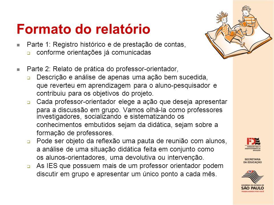 Formato do relatórioParte 1: Registro histórico e de prestação de contas, conforme orientações já comunicadas.