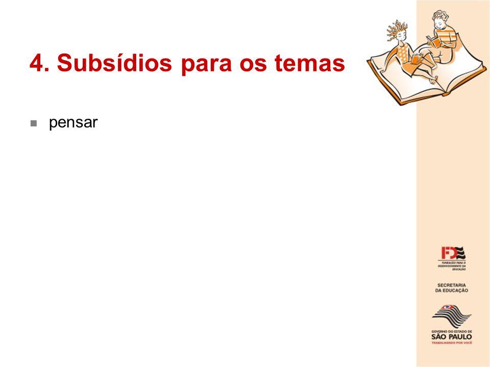 4. Subsídios para os temas
