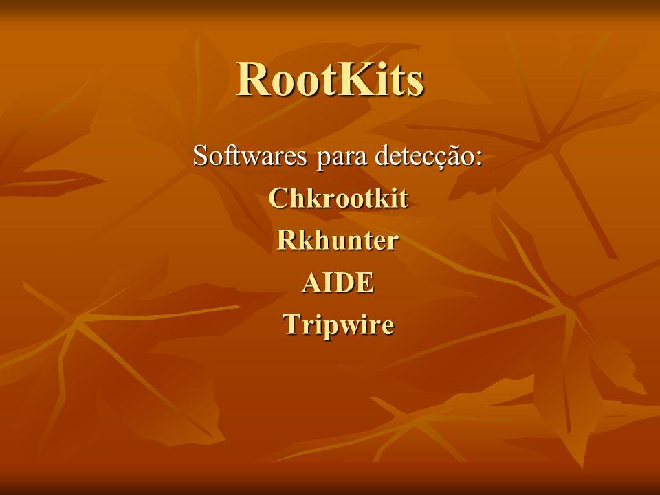 Softwares para detecção: Chkrootkit Rkhunter AIDE Tripwire