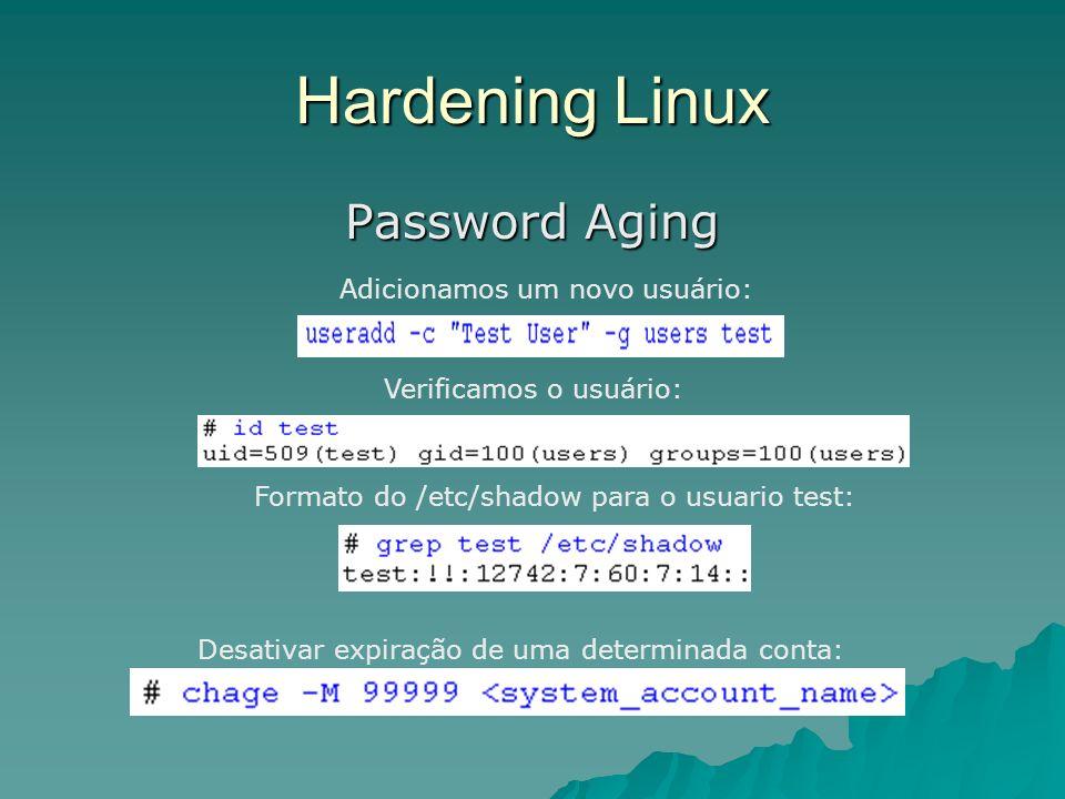 Hardening Linux Password Aging Adicionamos um novo usuário: