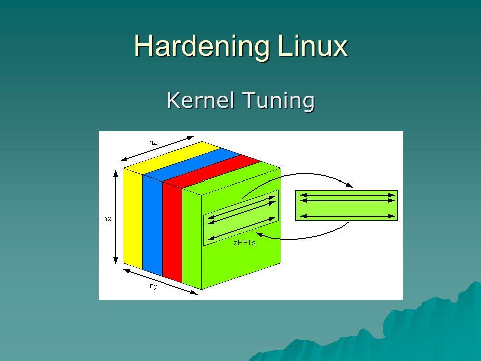 Hardening Linux Kernel Tuning