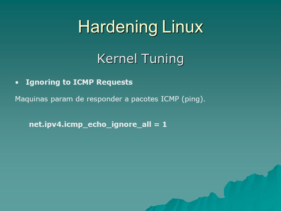 Hardening Linux Kernel Tuning Ignoring to ICMP Requests