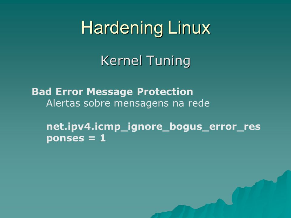 Hardening Linux Kernel Tuning Bad Error Message Protection