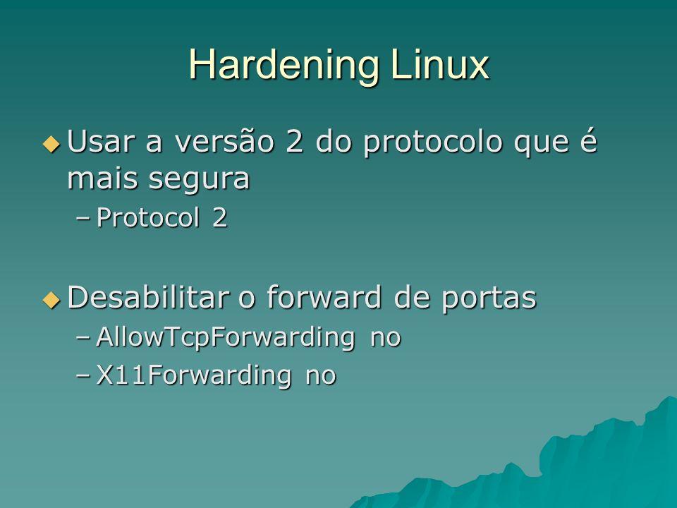 Hardening Linux Usar a versão 2 do protocolo que é mais segura