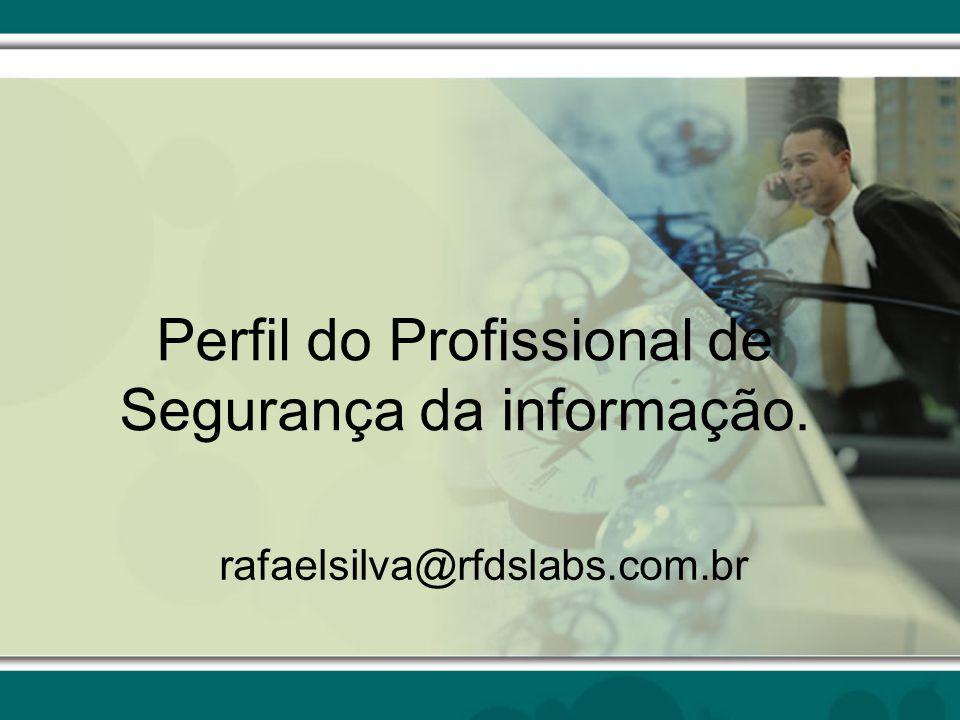 Perfil do Profissional de Segurança da informação.