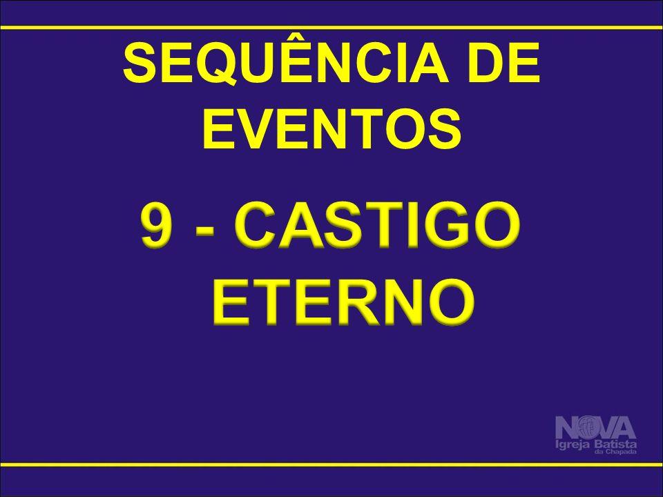 SEQUÊNCIA DE EVENTOS 9 - CASTIGO ETERNO