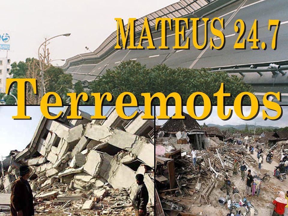MATEUS 24.7 Terremotos