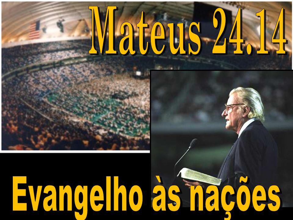 Mateus 24.14 Evangelho às nações