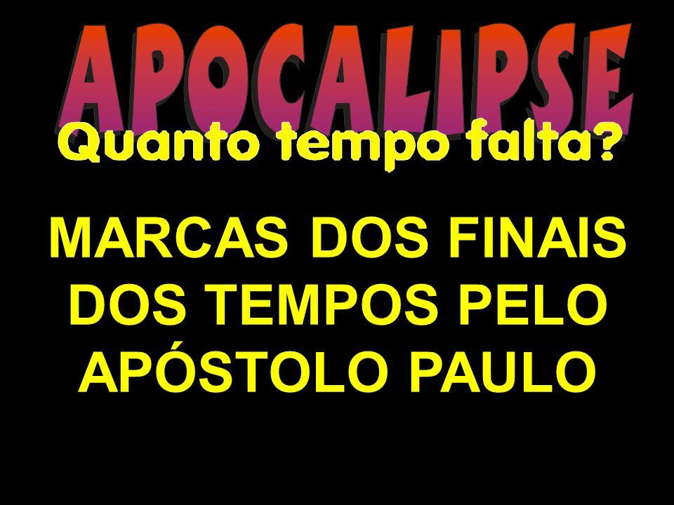 MARCAS DOS FINAIS DOS TEMPOS PELO APÓSTOLO PAULO