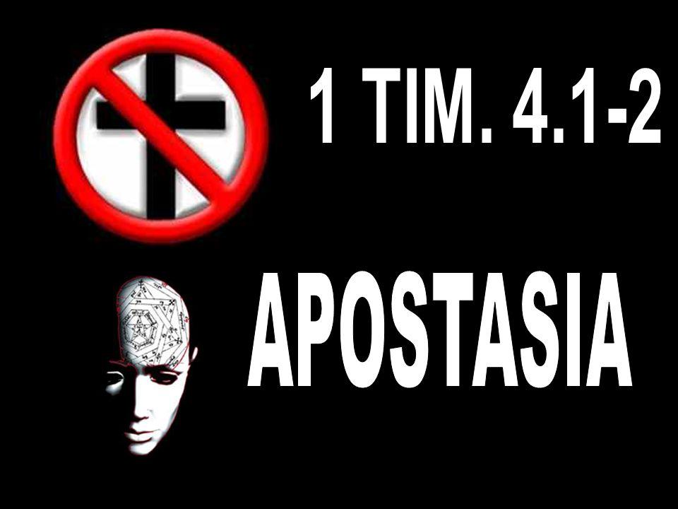 1 TIM. 4.1-2 APOSTASIA