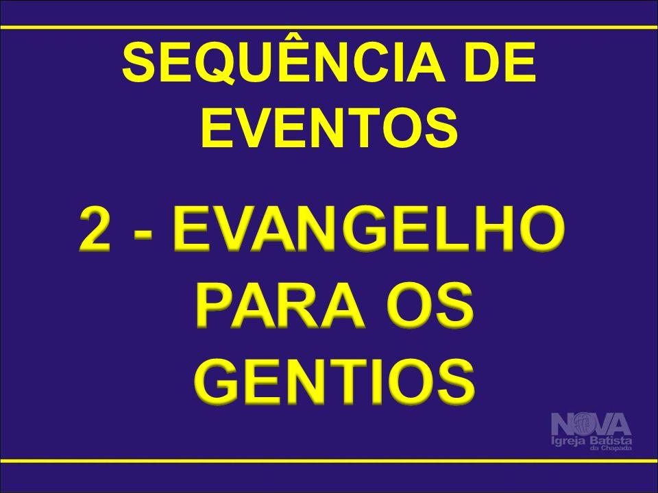 2 - EVANGELHO PARA OS GENTIOS