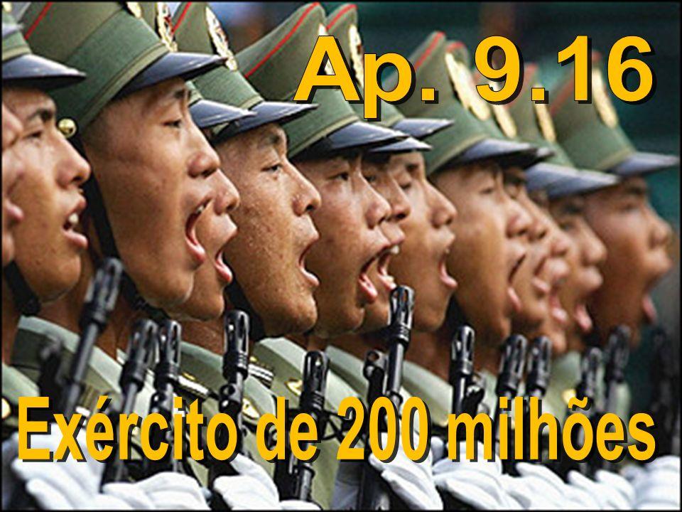 Ap. 9.16 Exército de 200 milhões