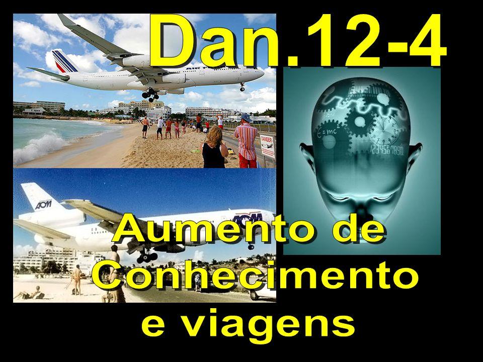 Dan.12-4 Aumento de Conhecimento e viagens