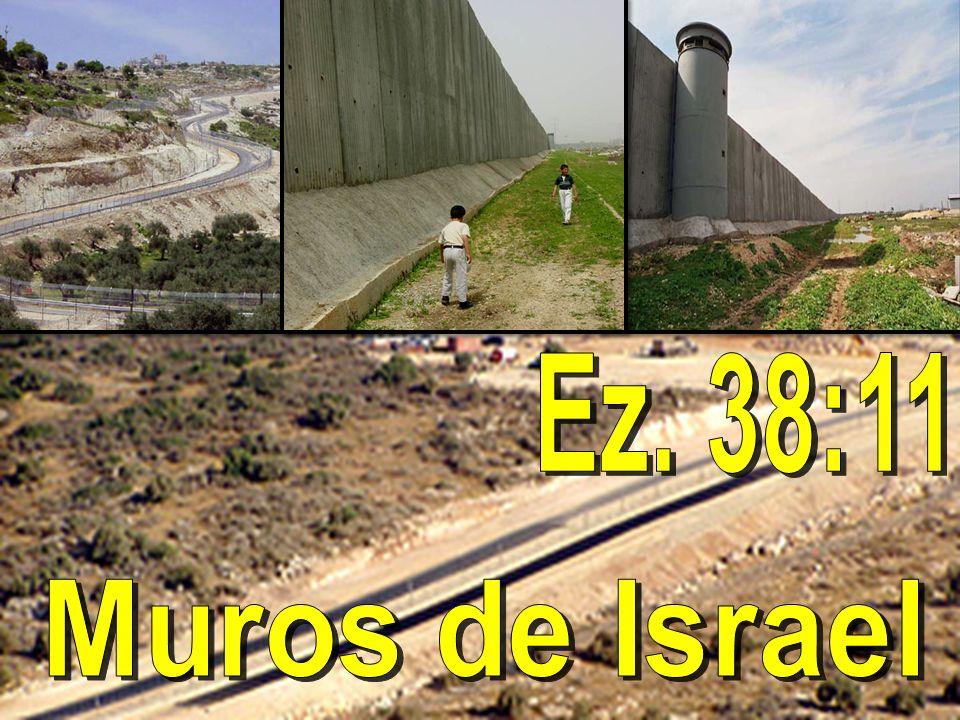 Ez. 38:11 Muros de Israel