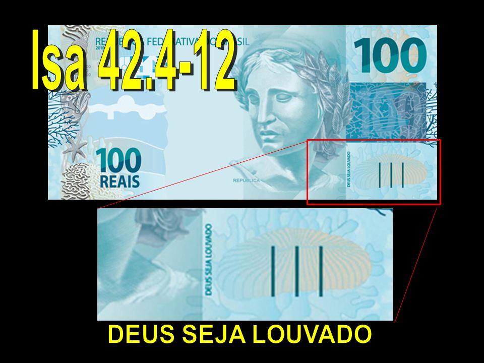Isa 42.4-12 DEUS SEJA LOUVADO