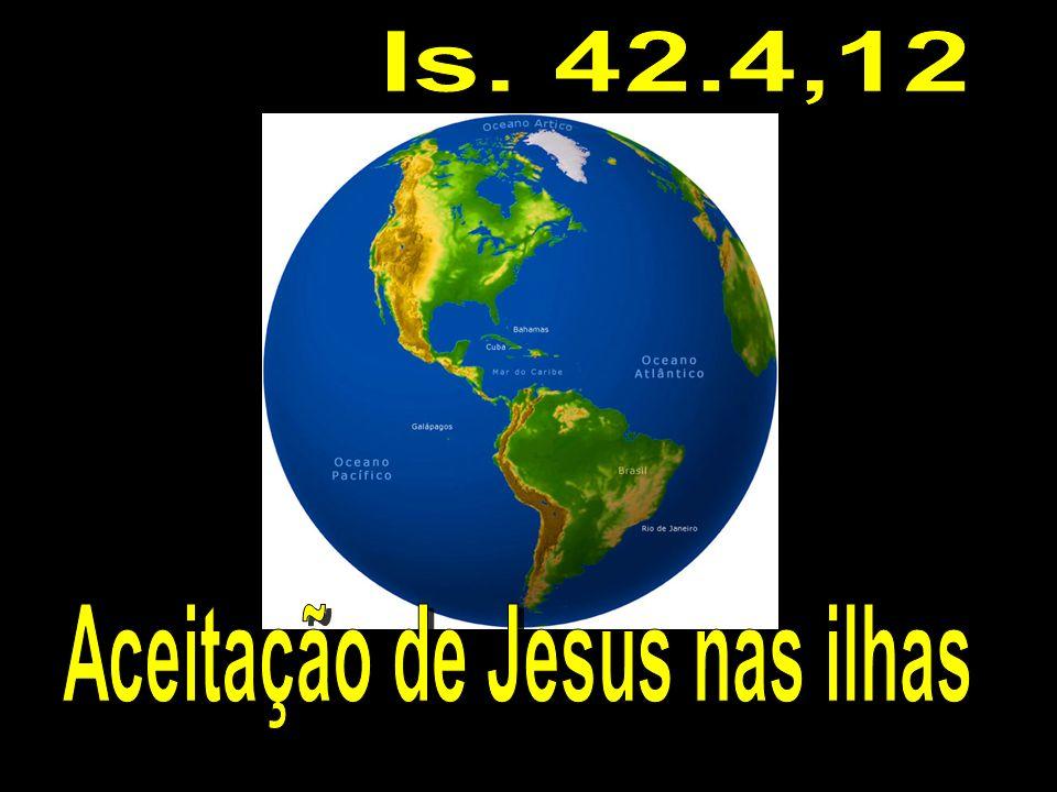 Aceitação de Jesus nas ilhas