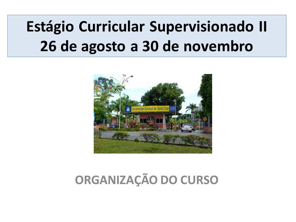 Estágio Curricular Supervisionado II 26 de agosto a 30 de novembro