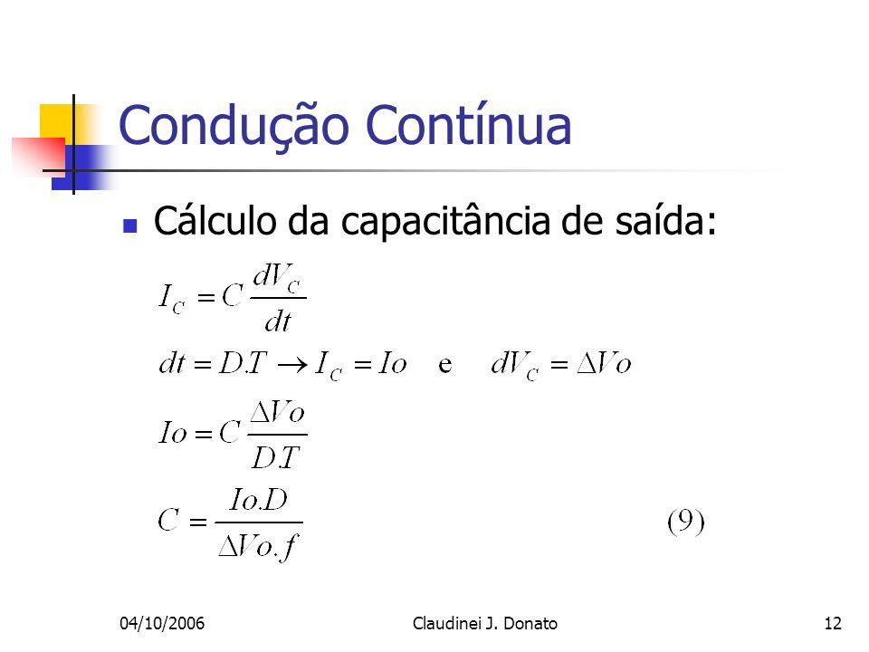 Condução Contínua Cálculo da capacitância de saída: 04/10/2006