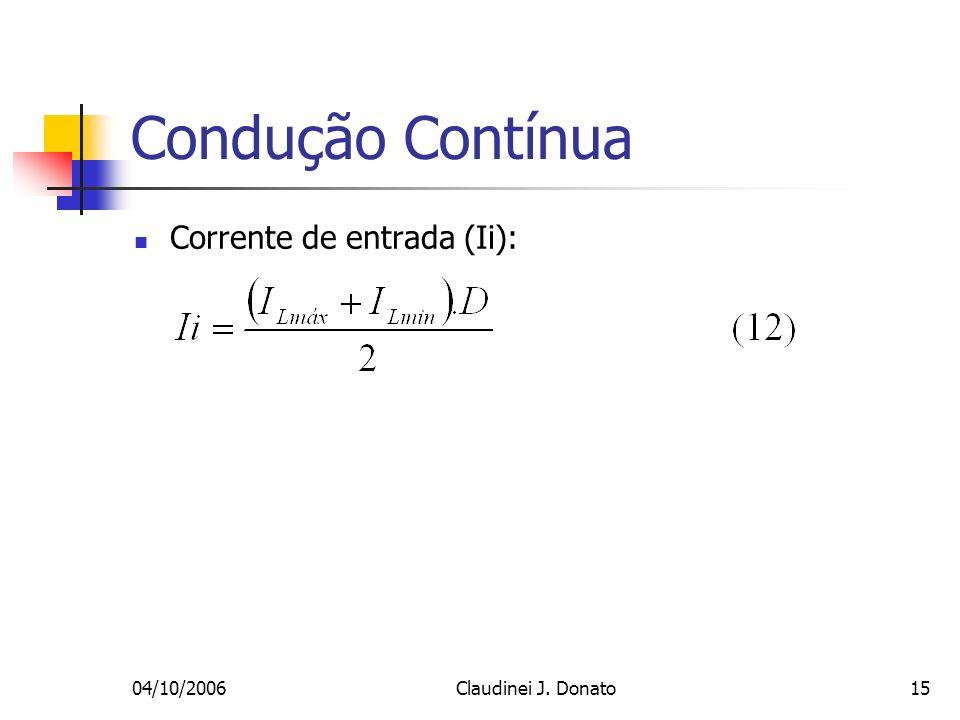 Condução Contínua Corrente de entrada (Ii): 04/10/2006