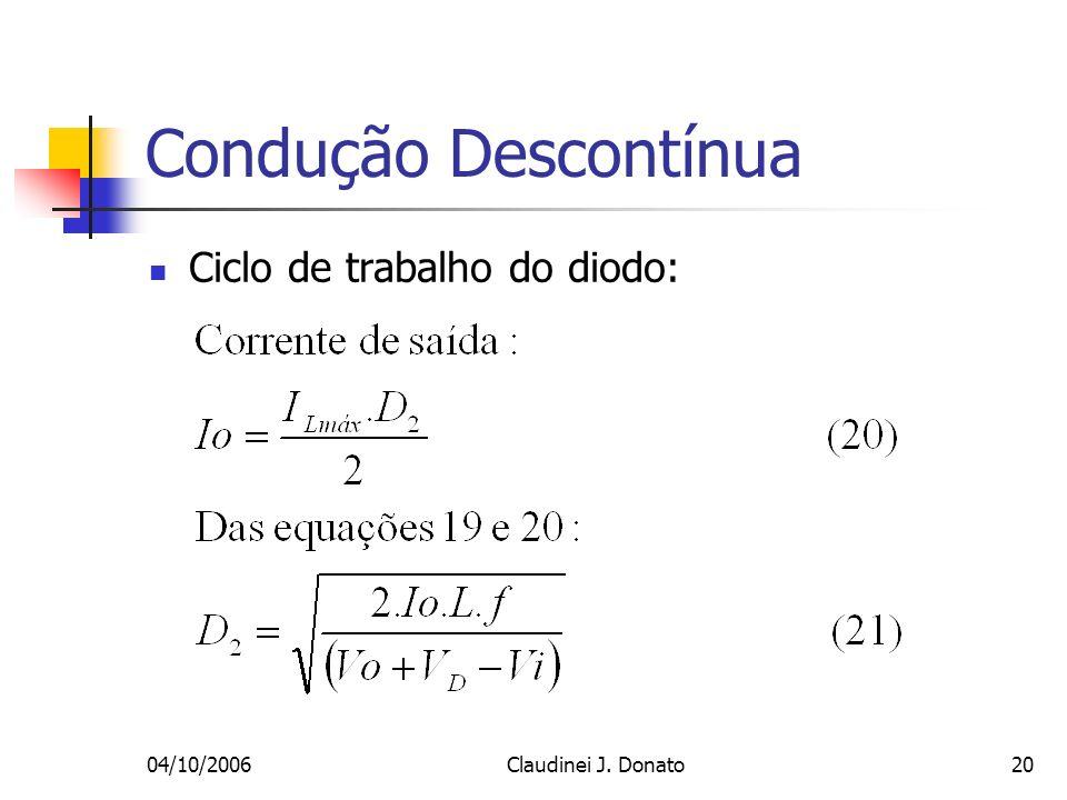 Condução Descontínua Ciclo de trabalho do diodo: 04/10/2006