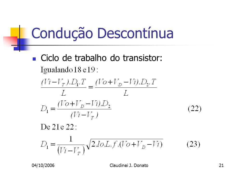 Condução Descontínua Ciclo de trabalho do transistor: 04/10/2006