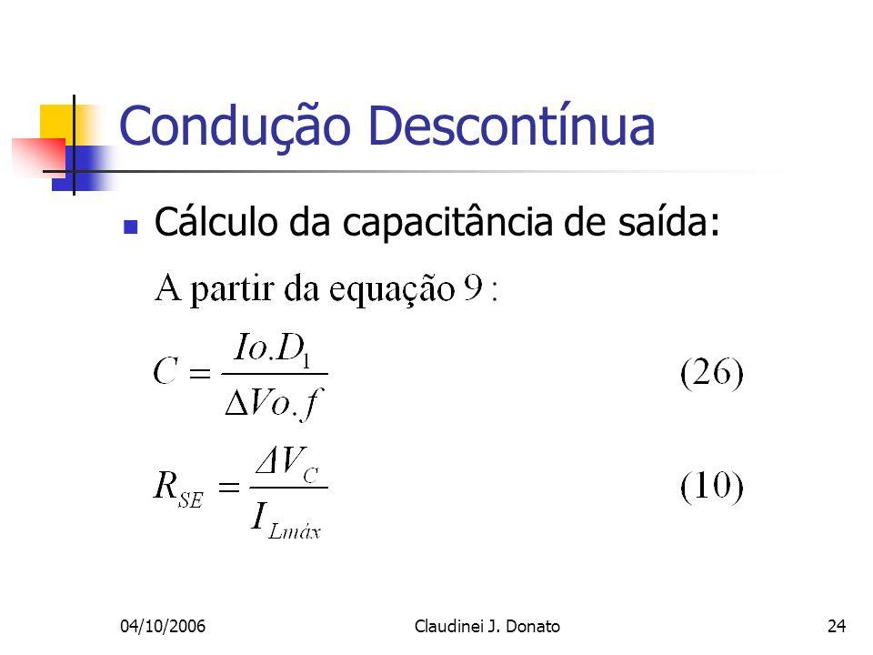 Condução Descontínua Cálculo da capacitância de saída: 04/10/2006