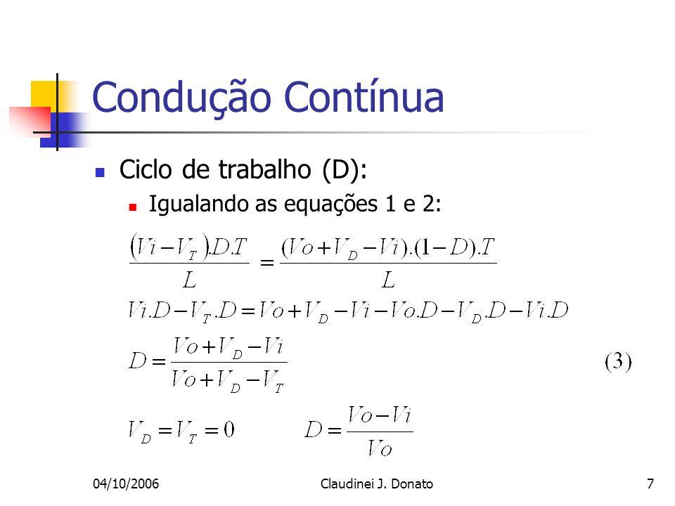 Condução Contínua Ciclo de trabalho (D): Igualando as equações 1 e 2: