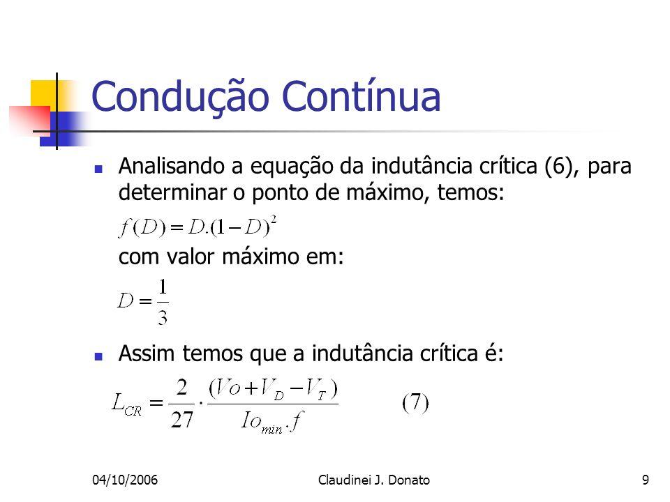 Condução ContínuaAnalisando a equação da indutância crítica (6), para determinar o ponto de máximo, temos: