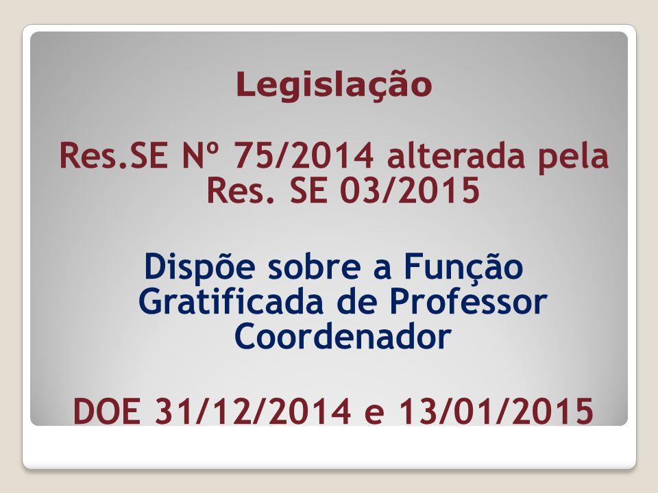 Res.SE Nº 75/2014 alterada pela Res. SE 03/2015