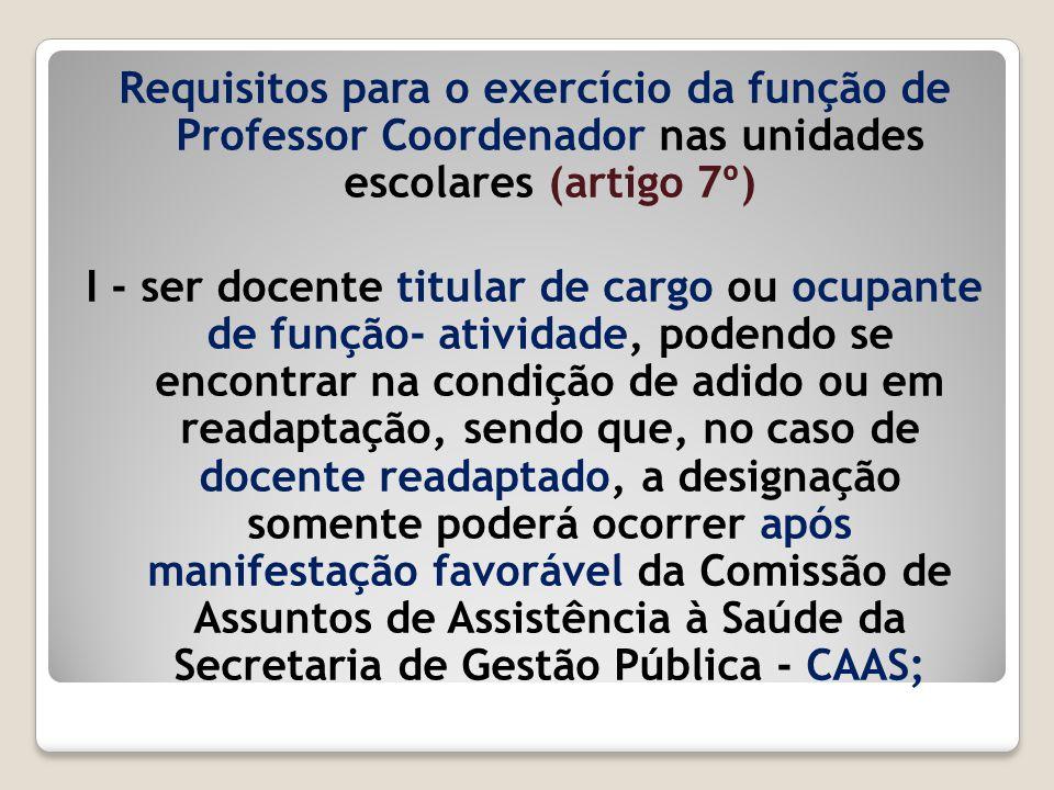 Requisitos para o exercício da função de Professor Coordenador nas unidades escolares (artigo 7º)