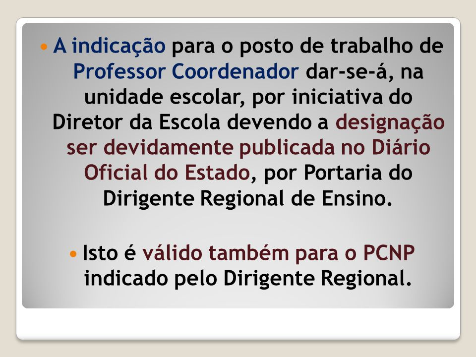 Isto é válido também para o PCNP indicado pelo Dirigente Regional.