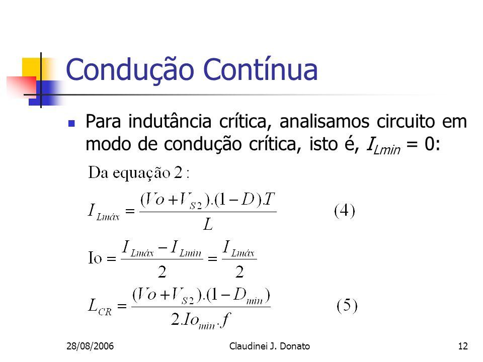 Condução ContínuaPara indutância crítica, analisamos circuito em modo de condução crítica, isto é, ILmin = 0: