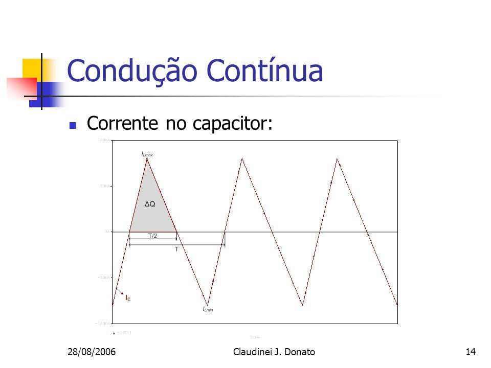 Condução Contínua Corrente no capacitor: 28/08/2006