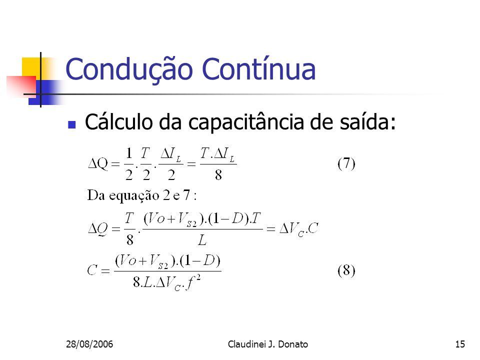 Condução Contínua Cálculo da capacitância de saída: 28/08/2006