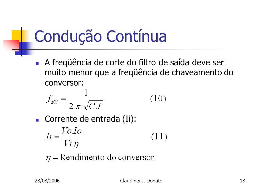 Condução ContínuaA freqüência de corte do filtro de saída deve ser muito menor que a freqüência de chaveamento do conversor: