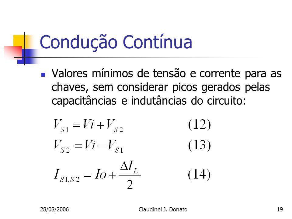 Condução ContínuaValores mínimos de tensão e corrente para as chaves, sem considerar picos gerados pelas capacitâncias e indutâncias do circuito: